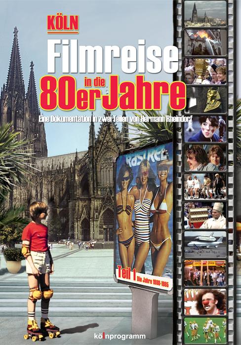 Köln Filmreise in die 80er Jahre Teil 1